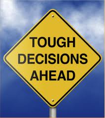 Decisions…They are Never Really Easy to Make